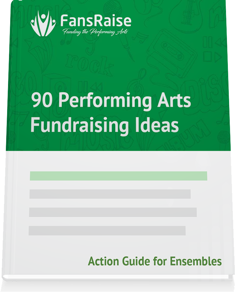 90 Performing Arts Fundraising Ideas Ebook by FansRaise